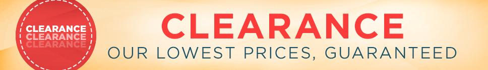 clearance our lowest prices guaranteed