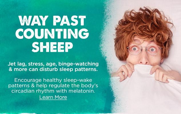 Jet lag, stress, age, binge-watching & more can disturb your sleep patterns - Learn more about Melatonin