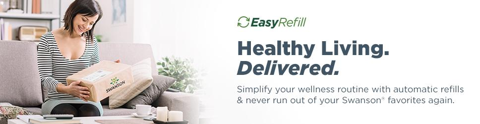 Easy Refill, Healthy Living. Delivered. Simplify you wellness routine with automatic refills and never run out of your Swanson favorites again.