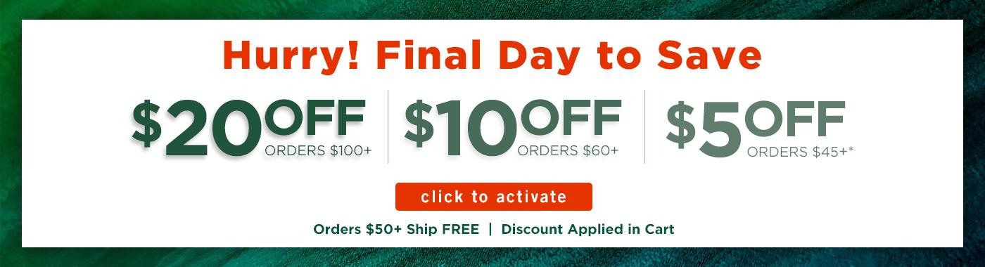 $20 off $100, $10 off $60 or $5 off $45 & Free Ship $50