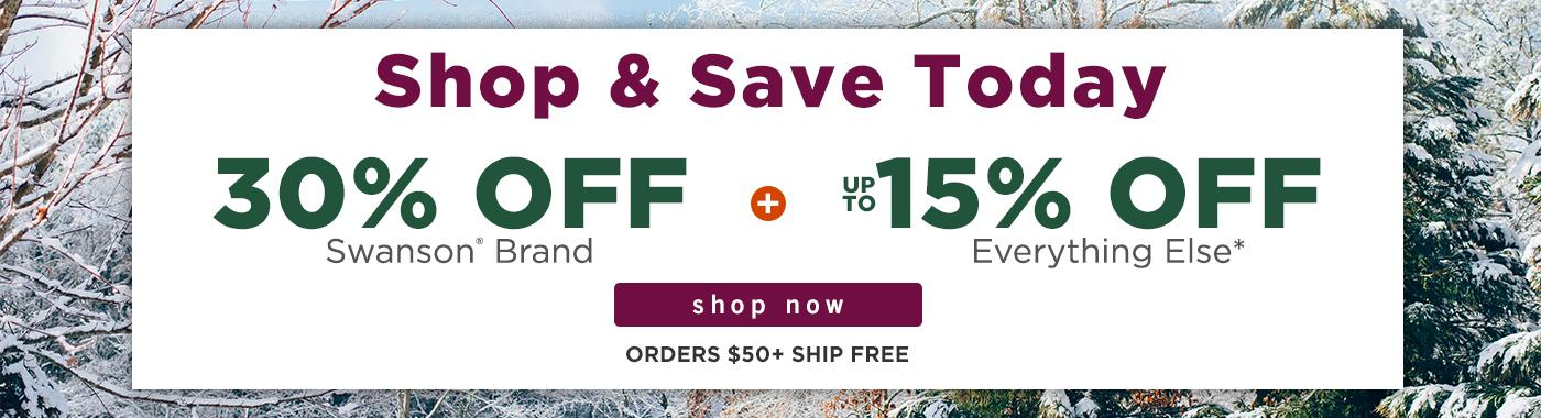 30% off Swanson Brand and up to 15% off almost everything else